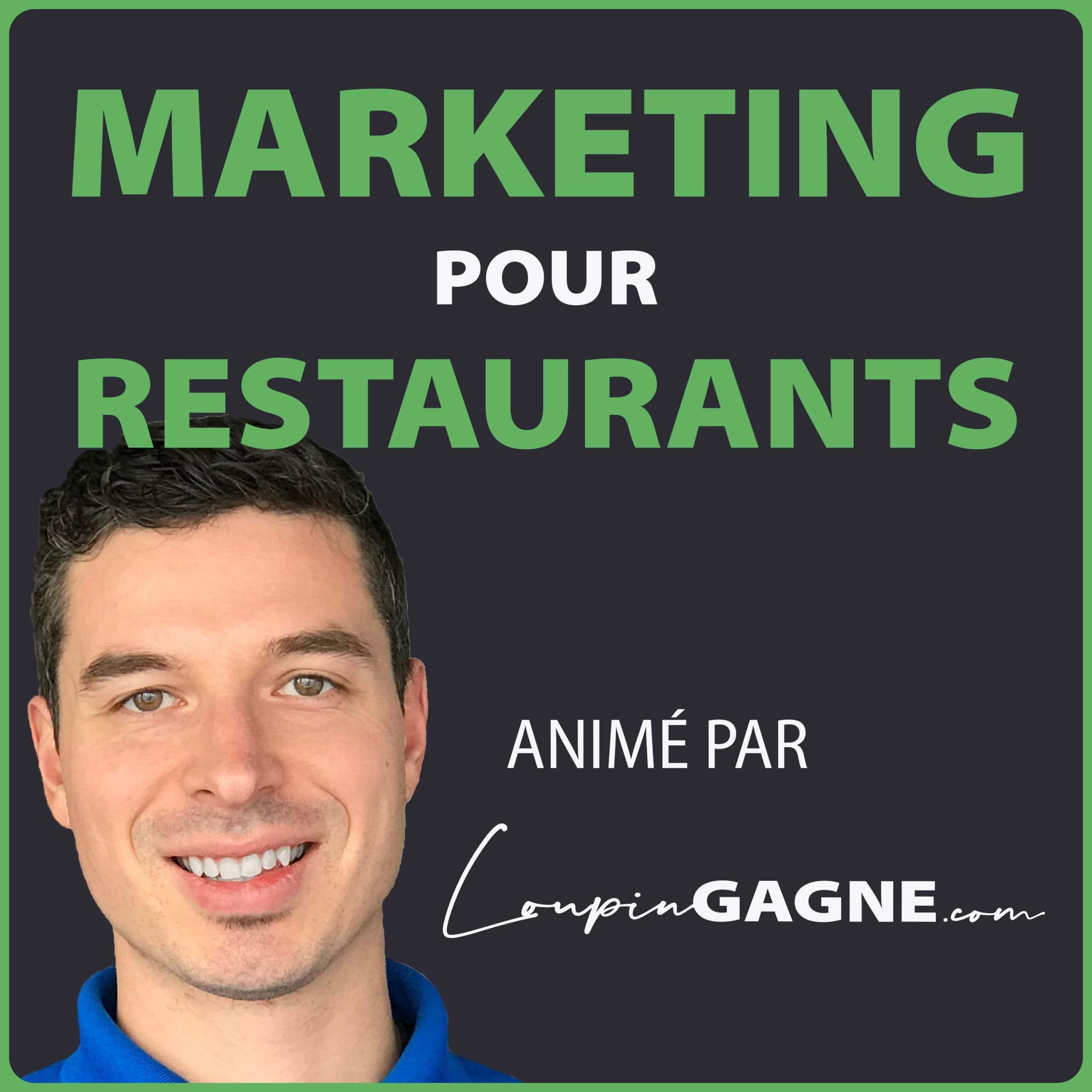 Marketing-pour-restaurants-anime-par-Loupin-Gagne